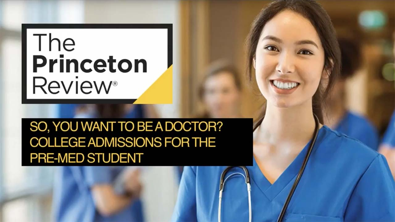screenshot So, you want to be a doctor? College Admissions for the Pre-Med student